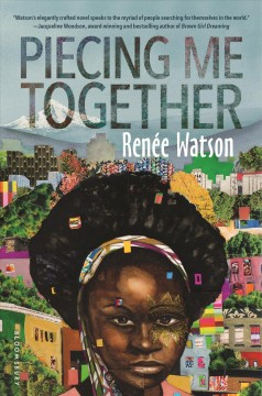 Cover image Piecing Me Together by Renee Watson